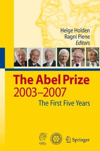 The Abel Prize: 2003-2007 The First Five Years by Helge H... https://www.amazon.co.uk/dp/3642013724/ref=cm_sw_r_pi_dp_wntpxbJC0Q997