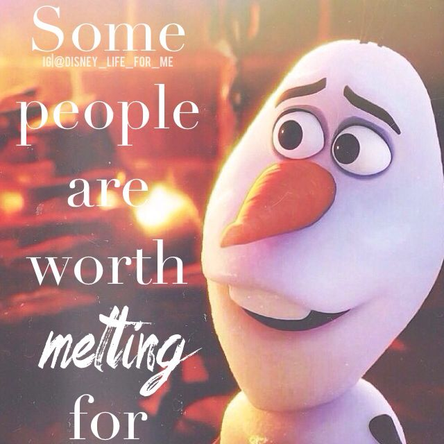 Some people are worth melting for ⛄️❄️  IG|@disney_life_for_me #quotes #disney