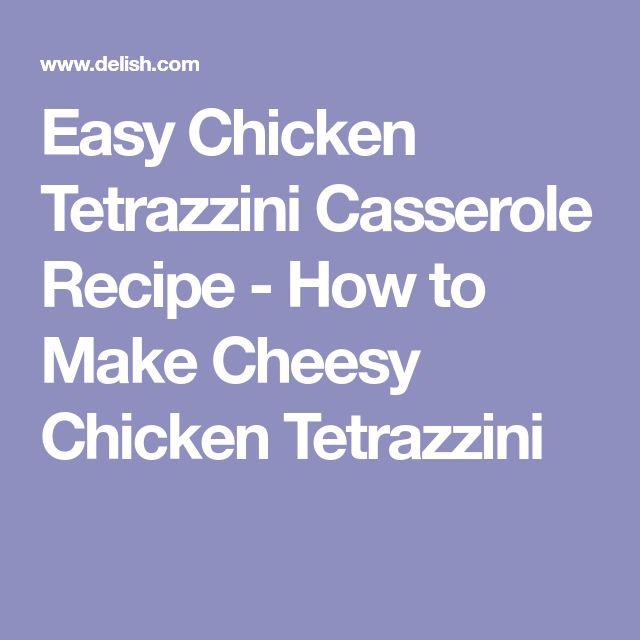 Easy Chicken Tetrazzini Casserole Recipe - How to Make Cheesy Chicken Tetrazzini