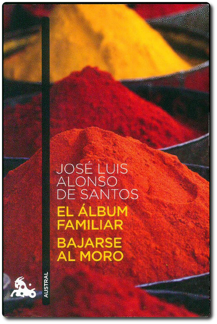 El álbum familiar ; Bajarse al moro / José Luis Alonso de Santos ; edición y guía de lectura de Andrés Amorós. Espasa Libros, 2013