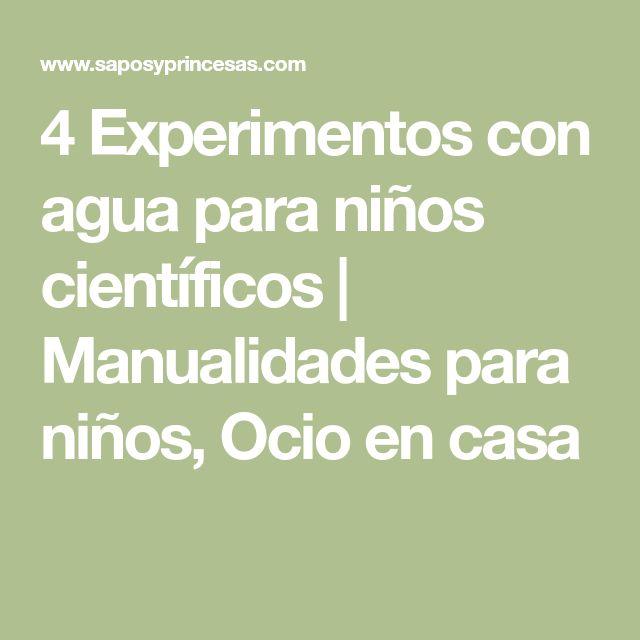 4 Experimentos con agua para niños científicos   Manualidades para niños, Ocio en casa