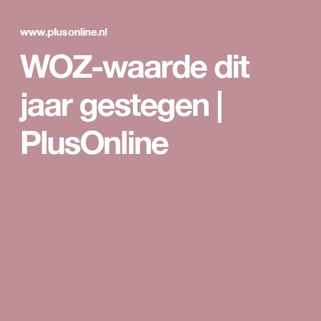 WOZ-waarde dit jaar gestegen   PlusOnline
