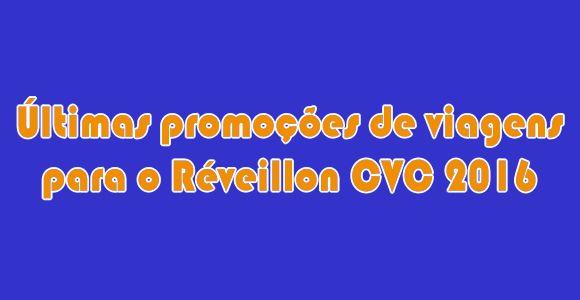 Últimos pacotes de Réveillon CVC 2016 em promoção #reveillon #pacotes #CVC