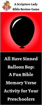 ALL HAVE SINNED BALLOON BOP: A FUN BIBLE MEMORY VERSE ACTIVITY FOR YOUR PRESCHOOLERS based on Romans 3:23.