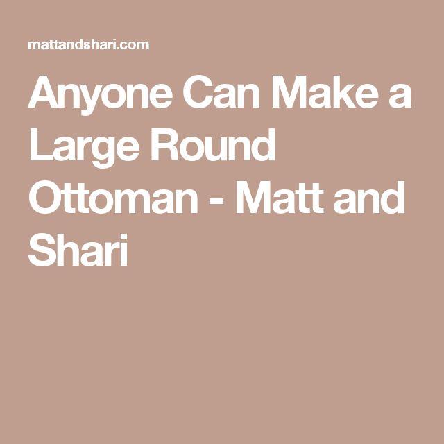 Anyone Can Make a Large Round Ottoman - Matt and Shari