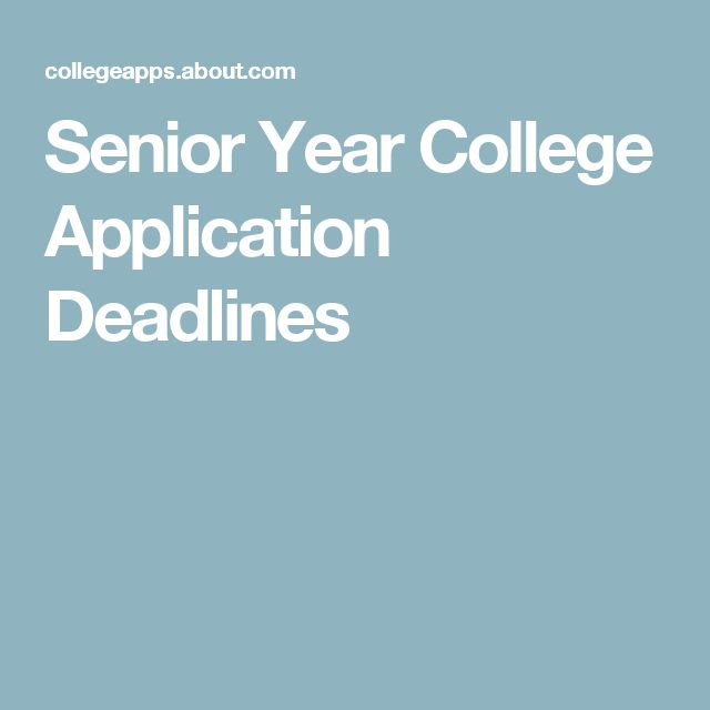 Senior Year College Application Deadlines