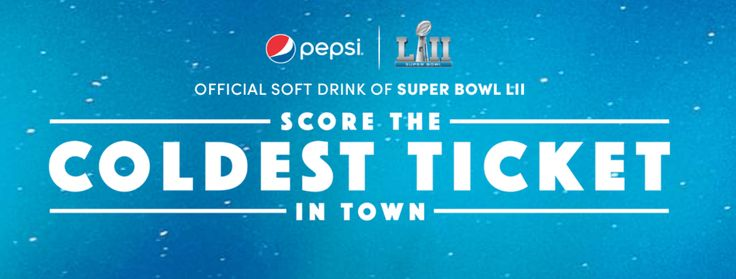 Win a Trip to the 2018 Super Bowl on Pepsi - Score the Coldest Ticket in Town Sweepstakes