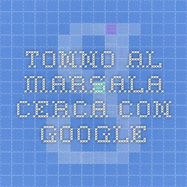 TONNO AL MARSALA - Cerca con Google