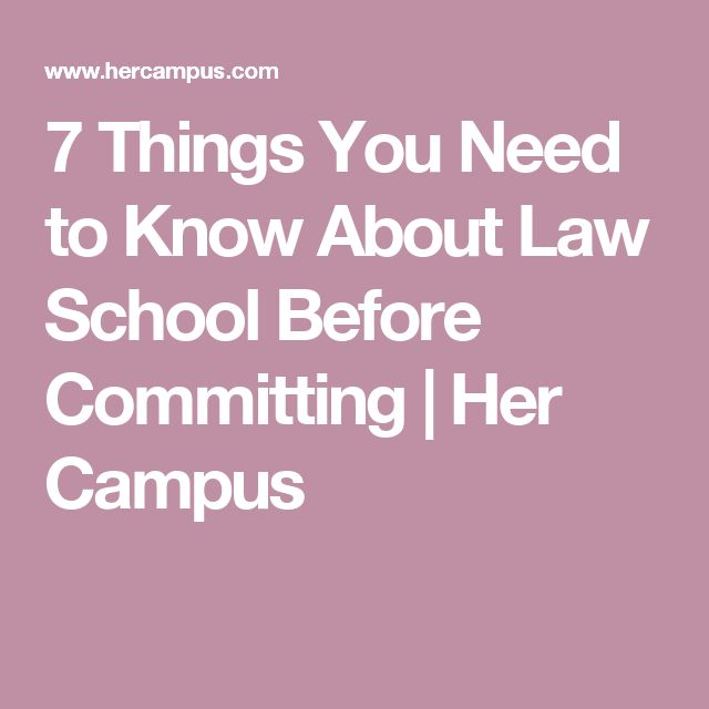 7 Things You Need to Know About Law School Before Committing | Her Campus