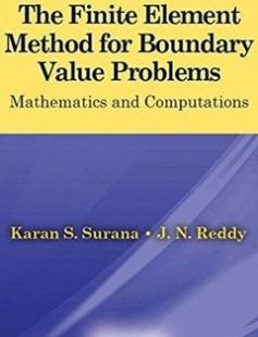 The finite element method for boundary value problems: mathematics and computations free download by Reddy Junuthula Narasimha; Surana Karan S ISBN: 9781498780506 with BooksBob. Fast and free eBooks download.  The post The finite element method for boundary value problems: mathematics and computations Free Download appeared first on Booksbob.com.