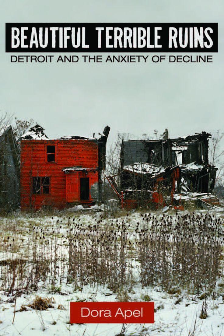 Wayne State prof looks behind the fascination of Detroit's ruins   Visual Art   Detroit Metro Times