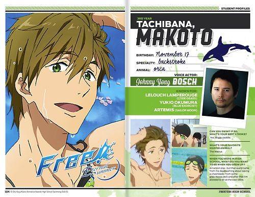 Free! Eternal Summer! - Makoto Tachibana's Official English Dub voice: Johnny Yong Bosch (Lelouch Lamperouge from Code Geass, Yukio Okumura from Blue Exorcist, Artemis from Sailor Moon).