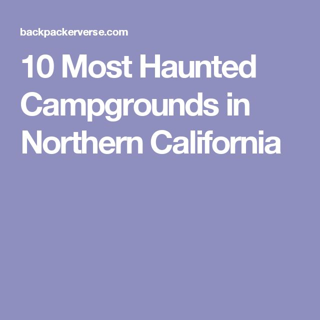 10 Most Haunted Campgrounds in Northern California