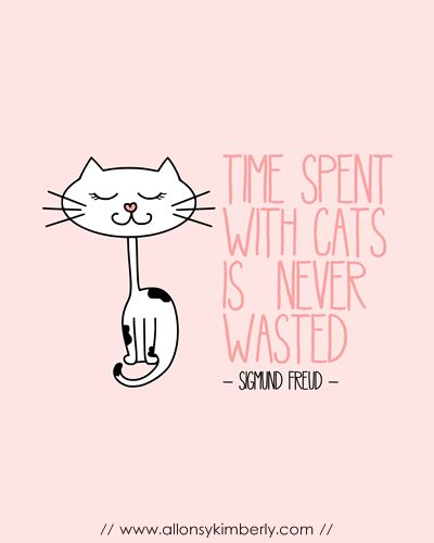 Free Printable: Time Spent with Cats is Never Wasted (Sigmund Freud quote)   allonsykimberly.com