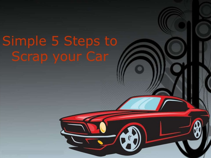 Simple 5 steps to #scrap your #car