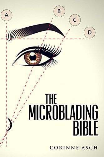 The Microblading Bible: A book on everything you need to know about microblading the eyebrows. It is a great companion to taking a microblading training class. Microblading is like permanent makeup . -- Visit the image link more details.