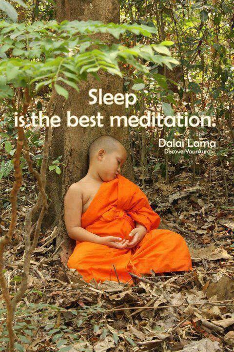 Slapen is de beste meditatie.....