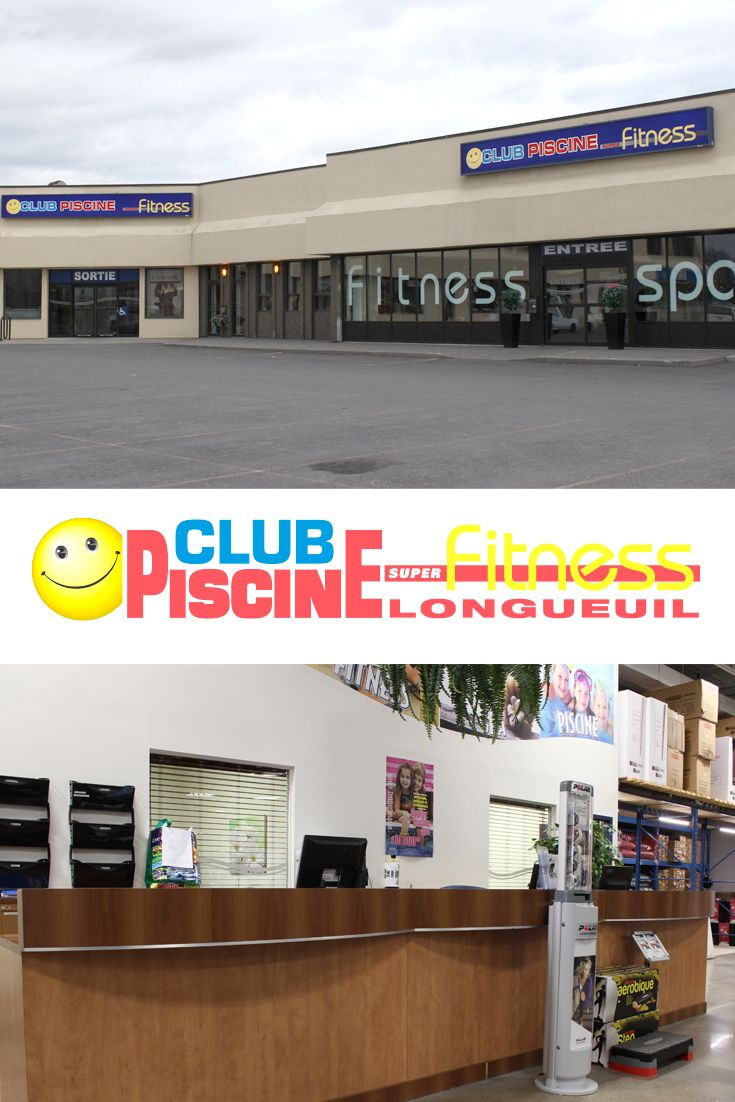 Les 17 meilleures images concernant nos magasins our for Club piscine super fitness nepean