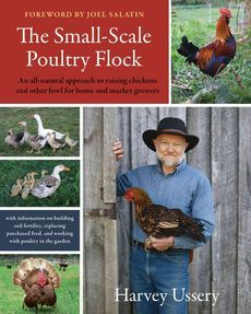The Small-Scale Poultry Flock by Harvey Ussery