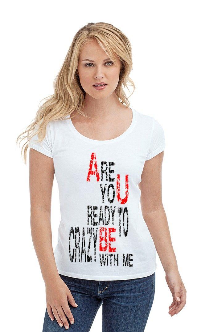 Футболка TO CRAZY BE WITH ME. Женские футболки прикольные с надписями и принтами.Эта футболка всегда будет актуальна, она никогда не выйдет из моды!