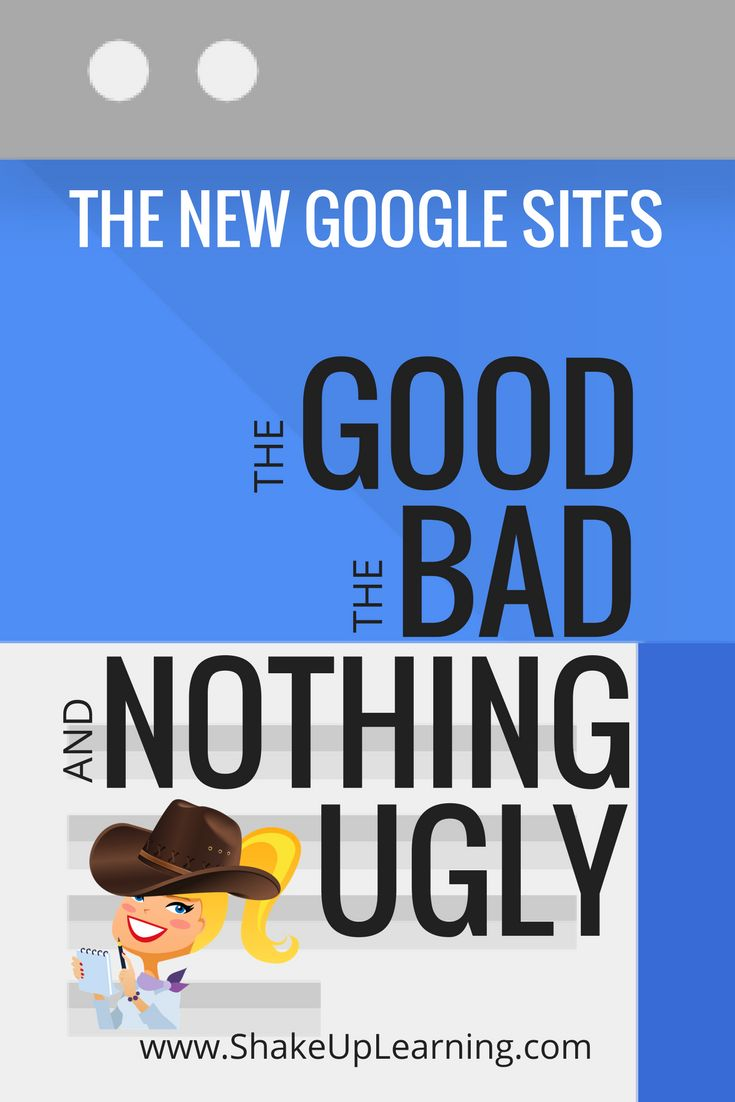 Here's the lowdown on the New Google Sites: The Good, The Bad, and Nothing Ugly!