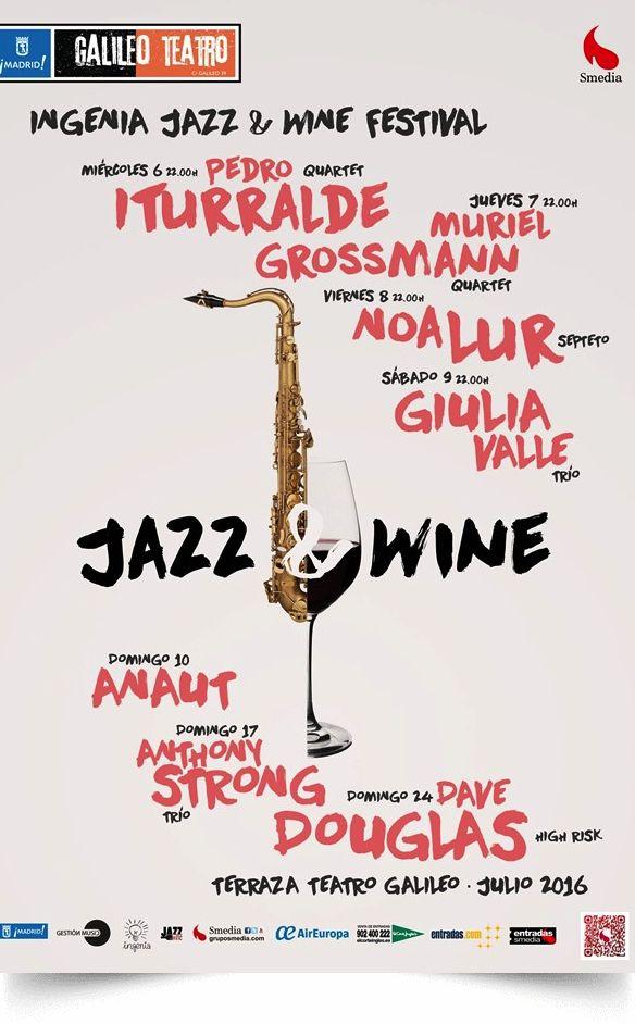 Ingenia Jazz & Wine Madrid Festival . Del 6 al 24 de julio de 2016 en la terraza del Teatro Galileo de Madrid. Gran Festival de música Jazz.