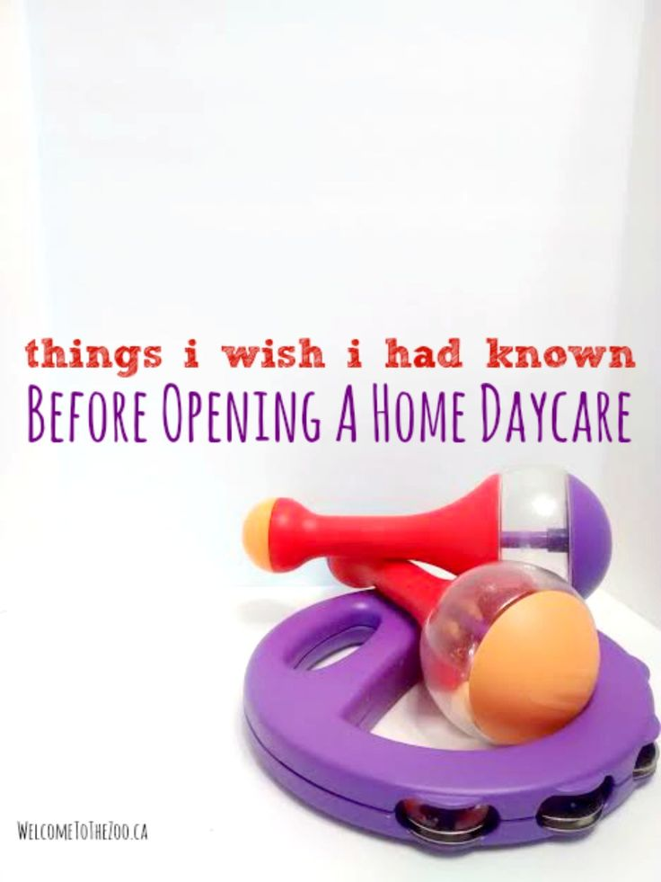 Things I wish I Had Known Before Opening A Home Daycare - WelcomeToTheZoo.ca