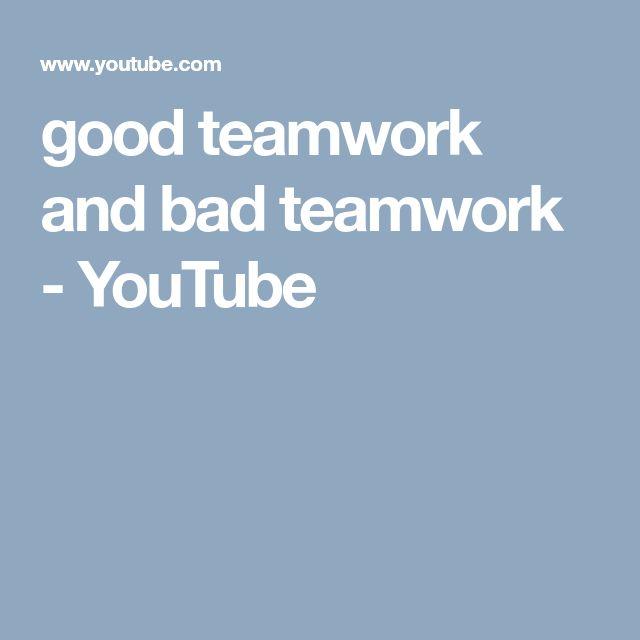 good teamwork and bad teamwork - YouTube