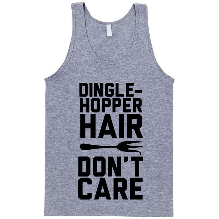 Just a little twirl here and a twist there and presto! You have an aesthetically pleasing configuration of hair that humans go nuts over!Dinglehopper hair, don't care. Our super soft unisex tank has a
