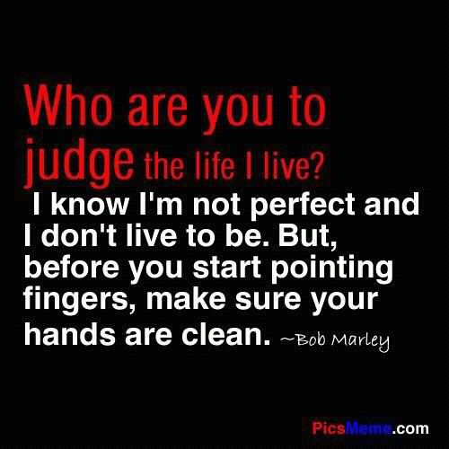 Judge not least ye be judged