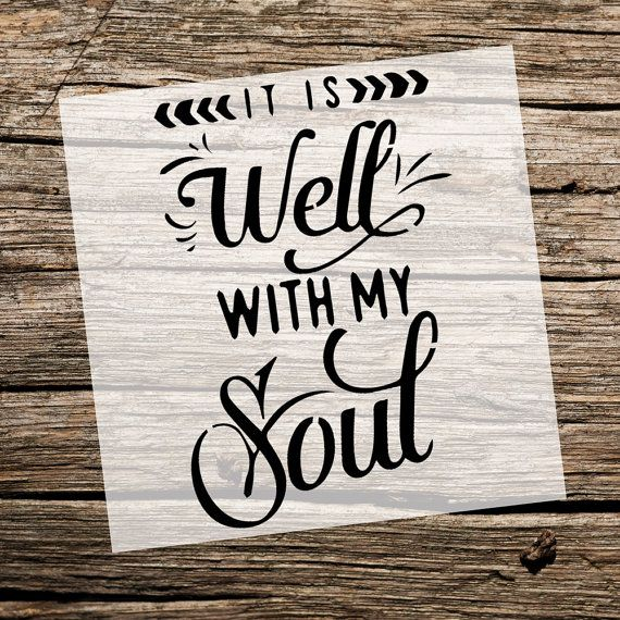 It is Well With My Soul  Custom Stencil  Custom Stencils
