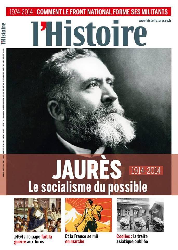 Numéro 397 du magazine L'Histoire consacré à Jaurès (disponible en kiosque)  http://www.histoire.presse.fr/mensuel/397 #Jaures2014