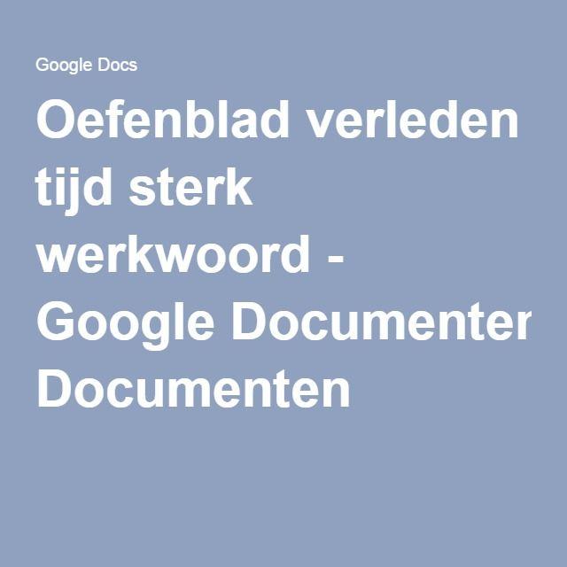 Oefenblad verleden tijd sterk werkwoord - Google Documenten