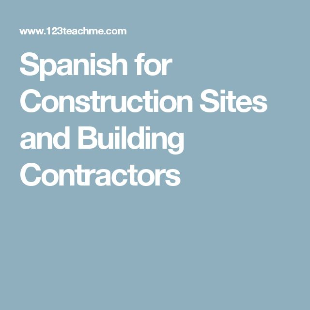 Spanish for Construction Sites and Building Contractors