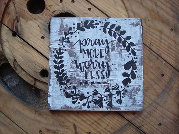 Square Rustic Wood Sign Pray More Worry Less Phillipians Chippy