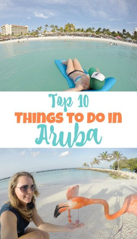 From spending the day with flamingos to floating in Palm Beach, here are the top things to do in Aruba!