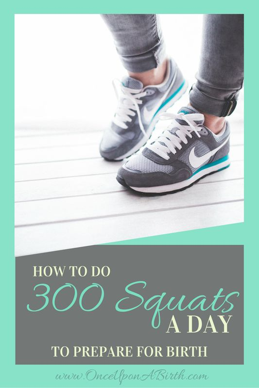 "Ina May Gaskin famously said, ""Do 300 squats a day, you're going to give birth quickly.""  How on earth can you do 300 squats a day?!  Well, friends, I figured it out for you!"