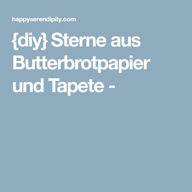 {diy} Sterne aus Butterbrotpapier und Tapete -