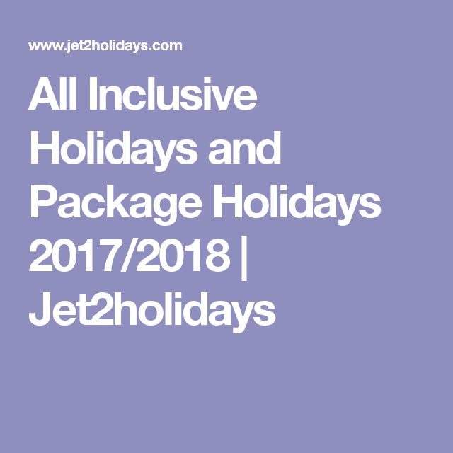 All Inclusive Holidays and Package Holidays 2017/2018 | Jet2holidays