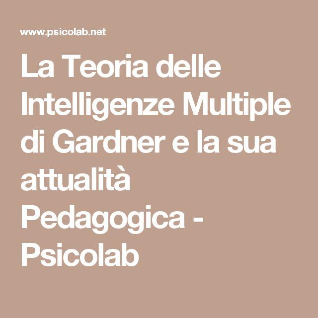 La Teoria delle Intelligenze Multiple di Gardner e la sua attualità Pedagogica - Psicolab