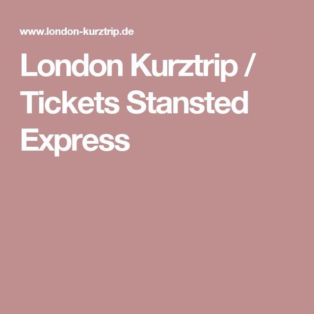 London Kurztrip / Tickets Stansted Express
