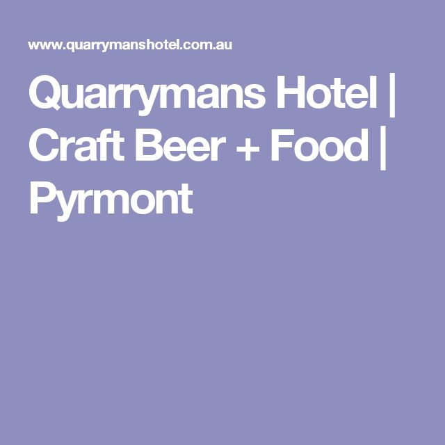 Quarrymans Hotel | Craft Beer + Food | Pyrmont