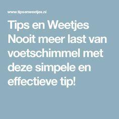 Tips en Weetjes Nooit meer last van voetschimmel met deze simpele en effectieve tip!