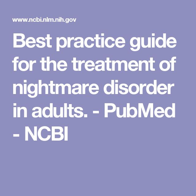 Best practice guide for the treatment of nightmare disorder in adults.  - PubMed - NCBI