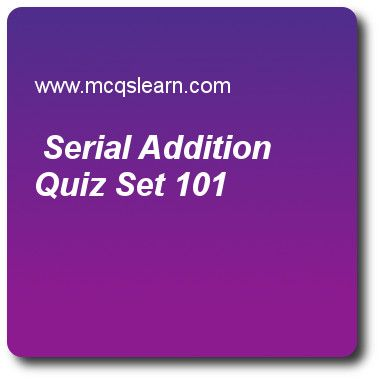 Serial Addition Quizzes:     DLD Quiz 101 Questions and Answers - Practice digital logic design quizzes based questions and answers to study serial addition quiz with answers. Practice MCQs to test learning on serial addition, shift registers in digital logic design, rectangular shape symbols, code converters, digital logic gates quizzes. Online serial addition worksheets has study guide as an open-collector gate requires which resistor to perform correctly, answer key with answers as..