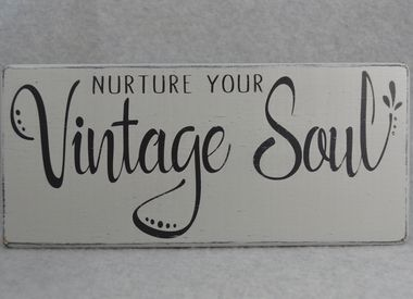 Shabby Chic Nurture Your Vintage Soul Wood Sign in Paris Grey & Black, Antiques Lover