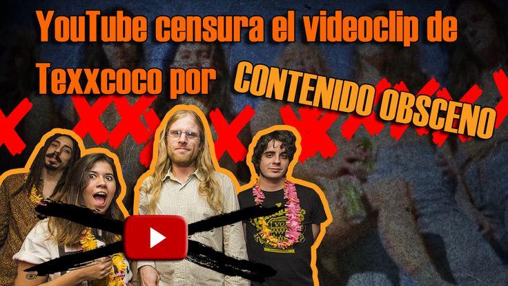 Volvemos con un nuevo caso de censura de la música española. Youtube elimina videoclip de la banda canaria Texxcoco donde aparece su cantante mostrando los pechos. Youtube considera que el vídeo no se adapta a su política sobre desnudos y contenidos sexuales.
