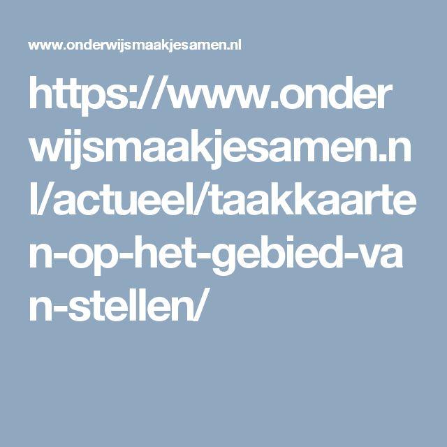 https://www.onderwijsmaakjesamen.nl/actueel/taakkaarten-op-het-gebied-van-stellen/