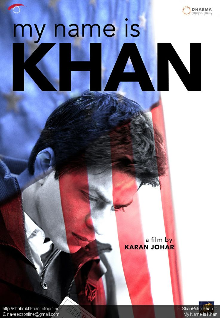 "My name is Khan"" starring Shah Rukh Khan. 