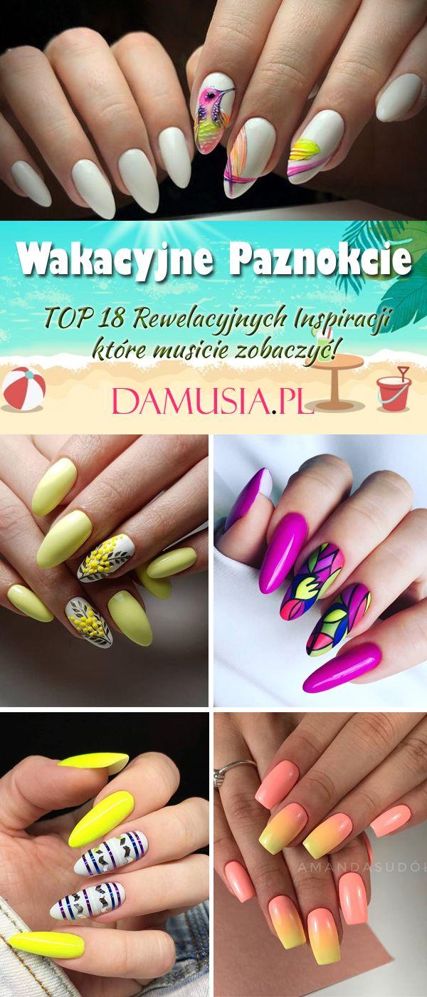 Top 18 Rewelacyjnych Inspiracji Na Wakacyjne Paznokcie Nails Convenience Store Products Beauty